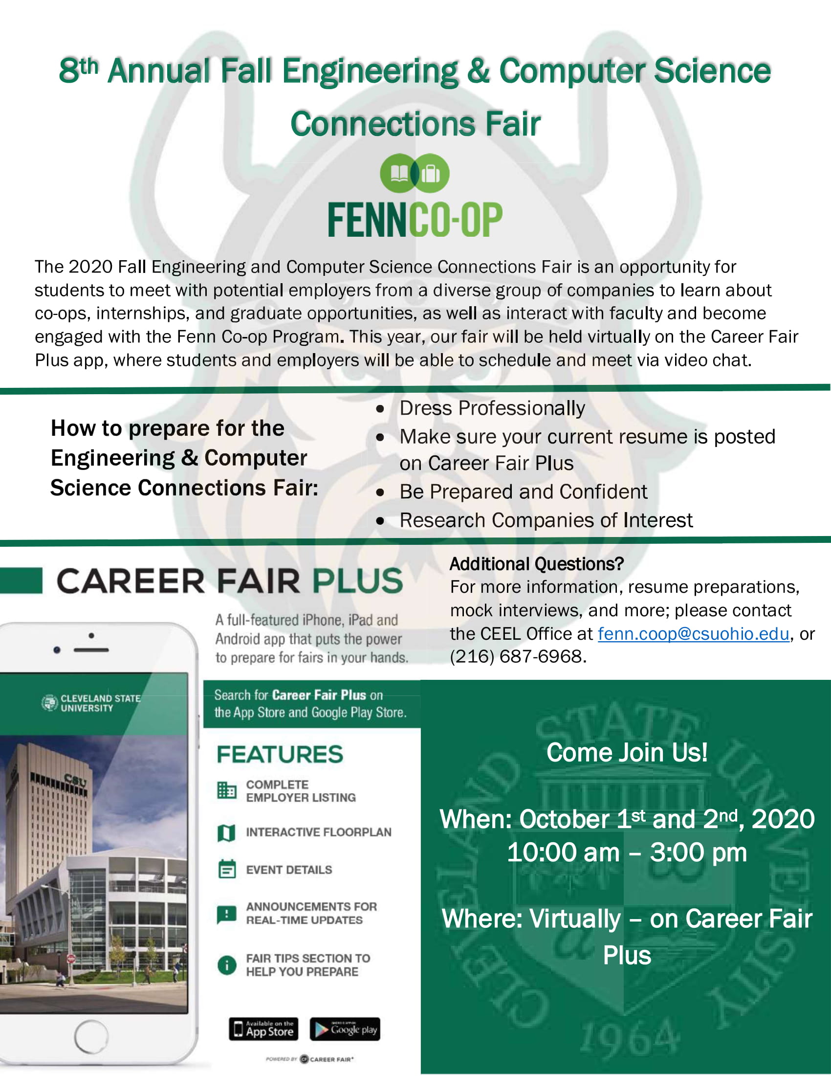 CSU Engineering and Computer Science Connections Fair is October 1st and 2nd from 10am to 3pm. It will be held virtually. For more details, contact fenn.coop@csuohio.edu or call (216) 687-6968
