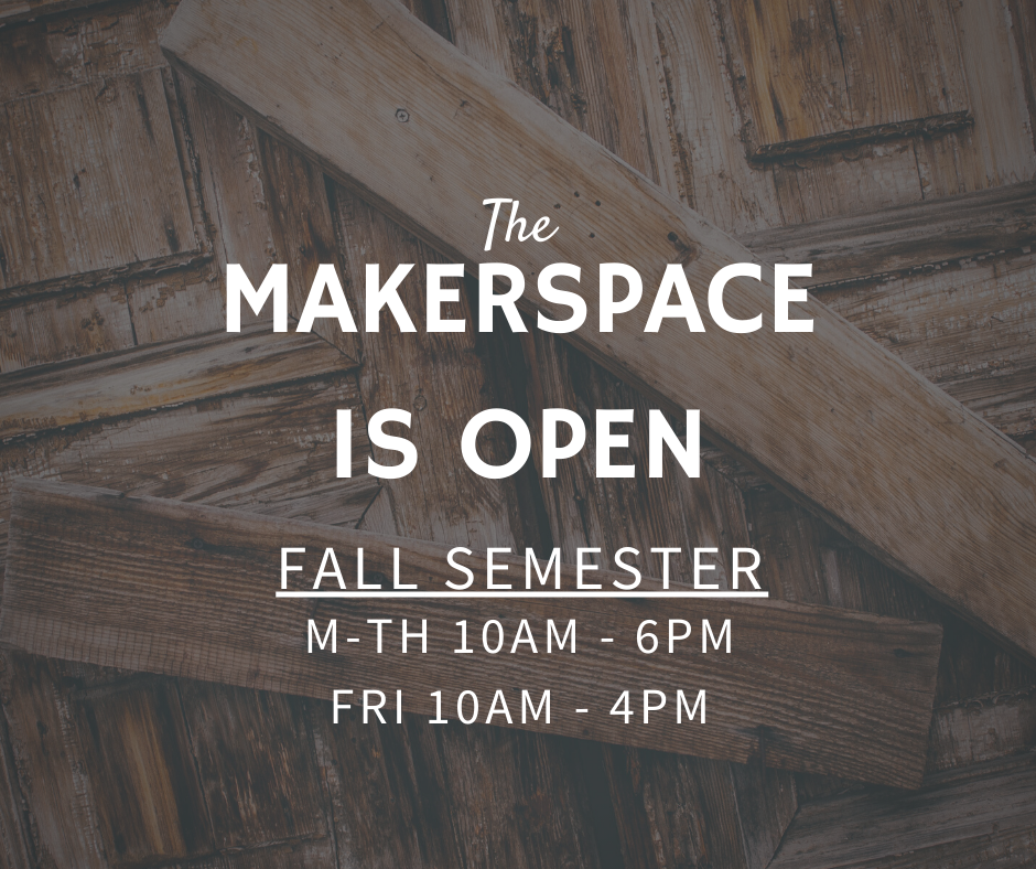 MakerSpace Fall Hours