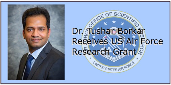 Dr Tushar Borkar Receives US Air Force Research Grant